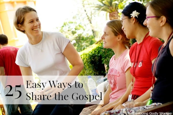 25 Easy Ways to Share the Gospel | Equipping Godly Women