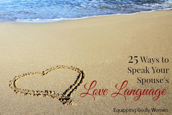 25 Ways to Speak Your Spouse's Love Language