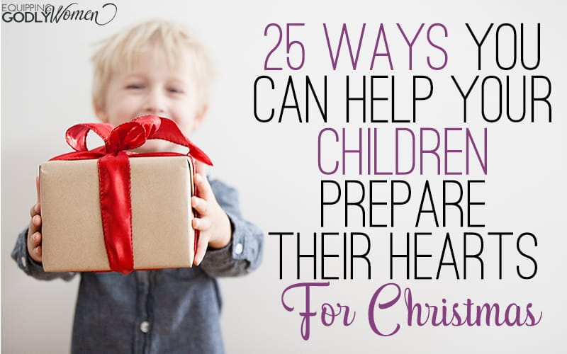 25 Ways You Can Help Your Children Prepare for Christmas