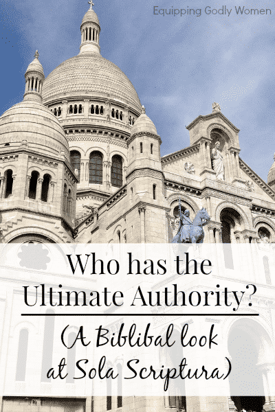 Who Has the Ultimate Authority? A Biblical Look at Sola Scriptura