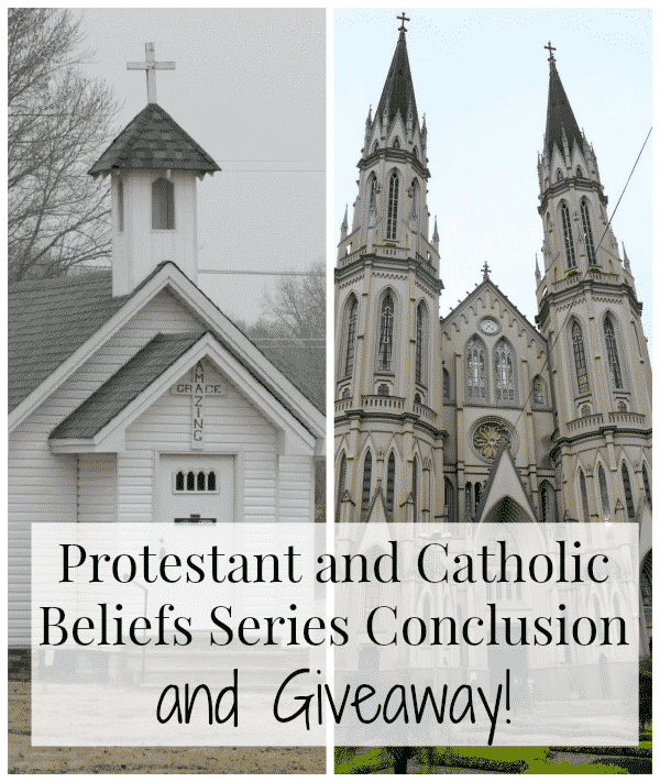 Protestant and Catholic Beliefs Series Conclusion and Giveaway!
