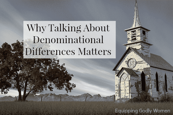 With so much potential for conflict, why either bother talking about denominational differences at all? Here are five very important reasons.