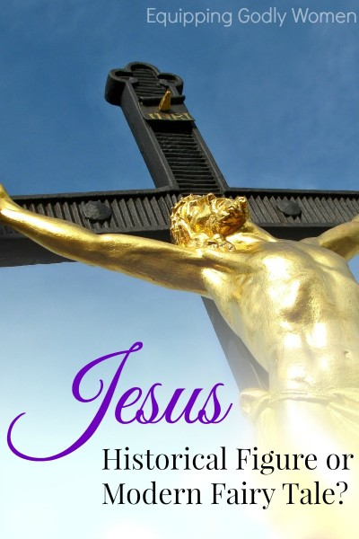 Jesus: Historical Figure or Modern Fairy Tale?