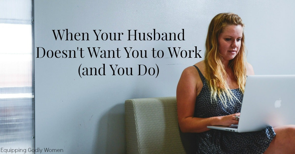Help My Husband Doesnt Want Me To Work And I Do-7470