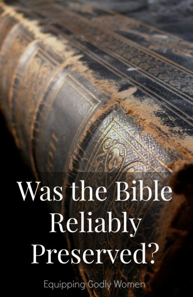 Was the Bible Reliably Preserved?