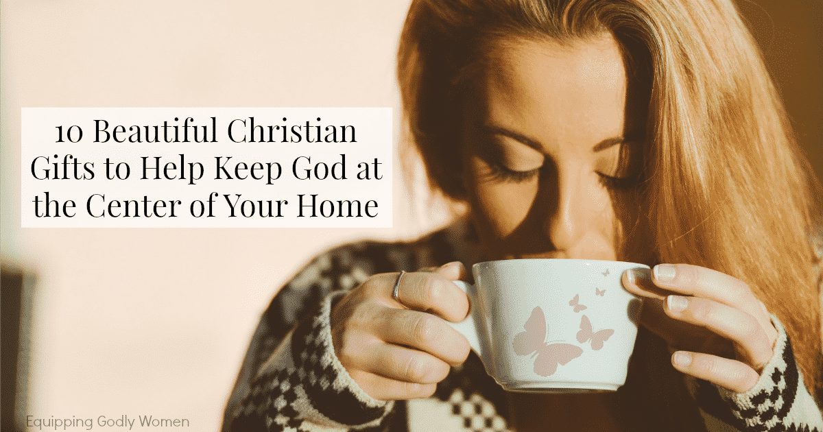 10 Christian Gifts to Help Keep God the Center of Your Home