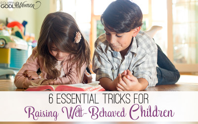 Raising well-behaved children may be difficult, but it isn't impossible. And these 6 tricks will make it easier than ever.