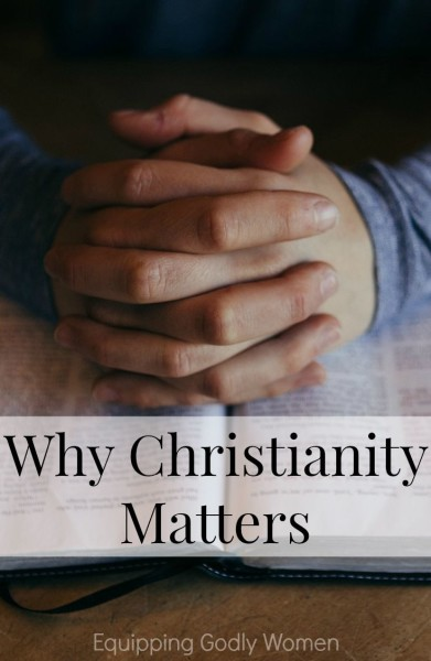 Why Christianity Matters