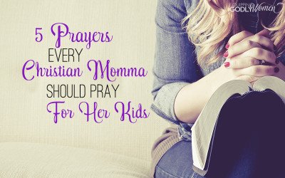 As a Christian mother, you pray for your children. Are you praying the right prayers? Make sure you don't forget these five important prayers as well!