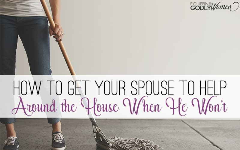 How to Get Your Spouse to Help Around the House When He Won't