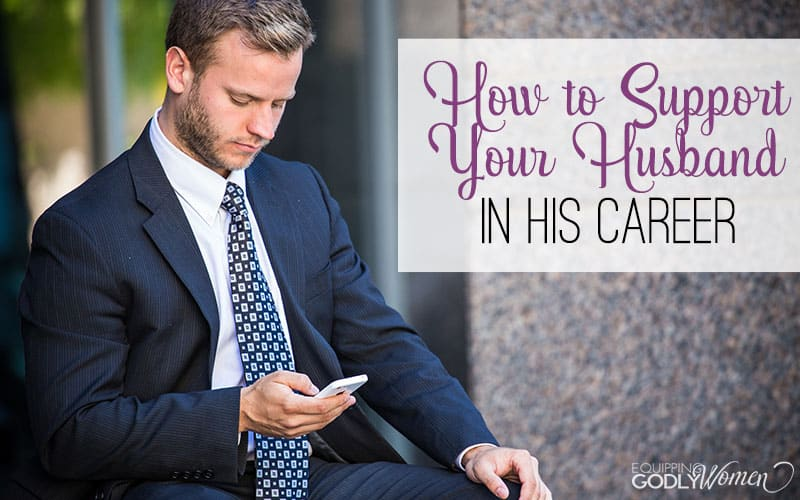 How to Support Your Husband in His Career