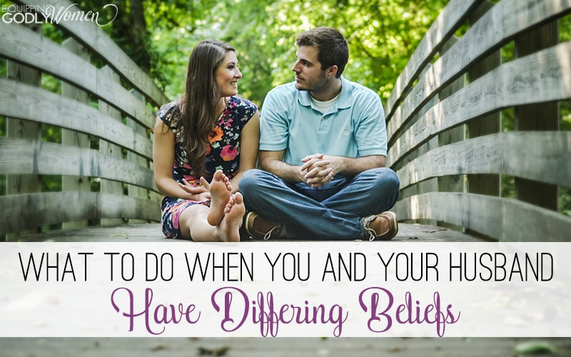 What to Do When You and Your Husband Have Differing Beliefs