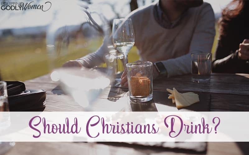 Should Christians Drink?