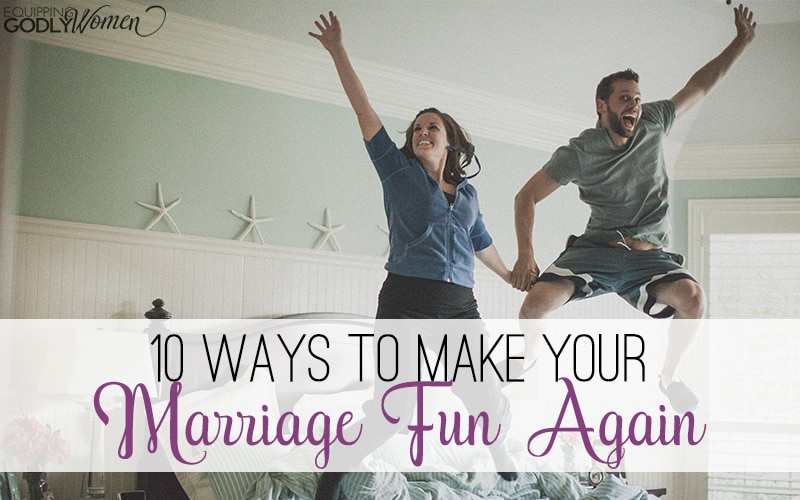 10 Ways to Make Your Marriage Fun Again