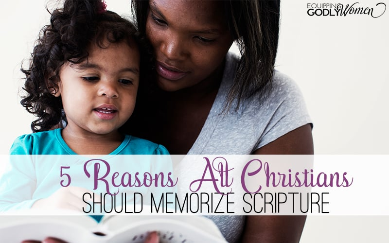 Five Reasons All Christians Should Memorize Scripture