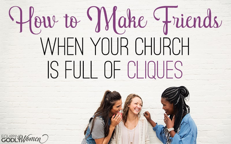 How to Make Friends When Your Church is Full of Cliques