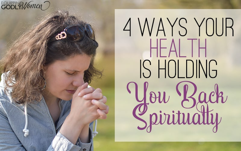 Four Ways Your Health is Holding You Back Spiritually