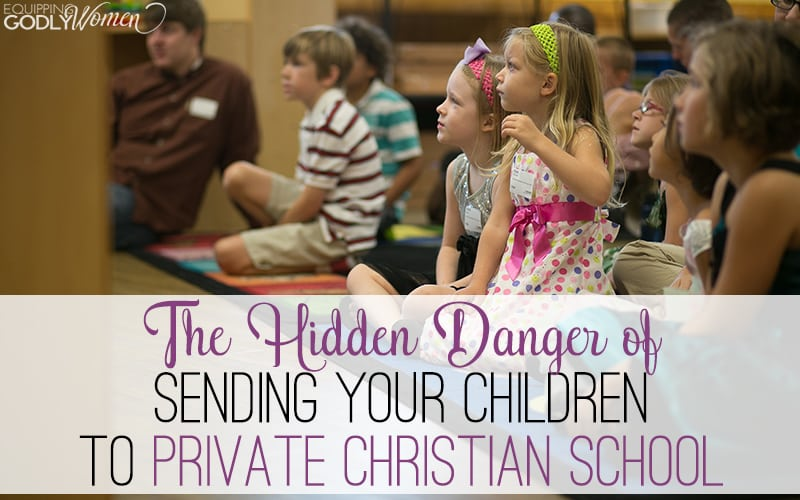The Hidden Danger of Sending Your Children to Private Christian School