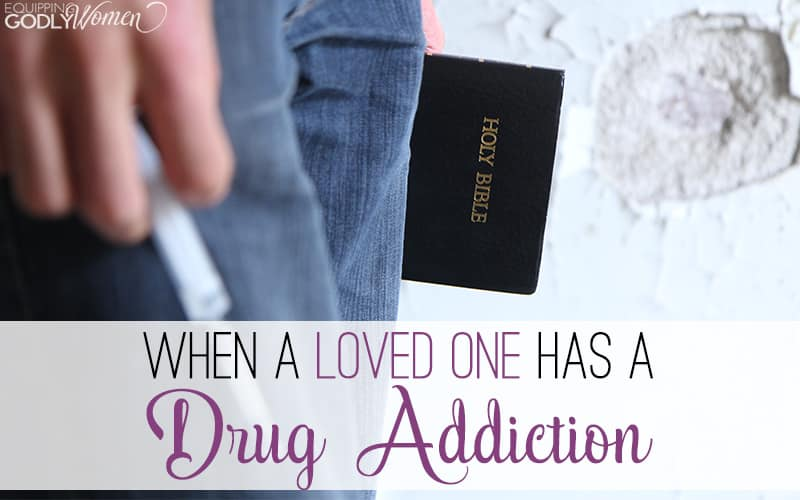 When a Loved One Has a Drug Addiction