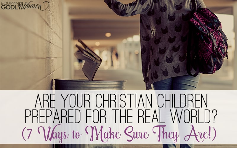 Are Your Christian Children Prepared for the Real World?