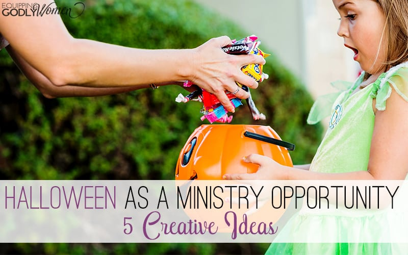 Halloween as a Ministry Opportunity – 5 Creative Ideas