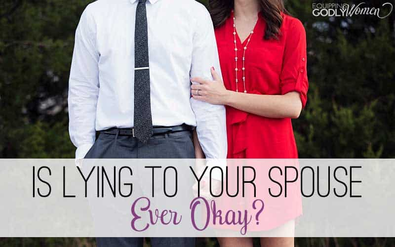Is Lying to Your Spouse Ever Okay?