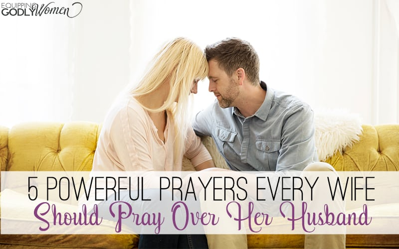 5 Powerful Prayers Every Wife Should Pray Over Her Husband