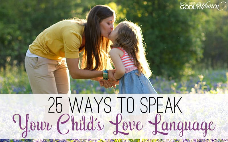 25 Ways to Speak Your Child's Love Language