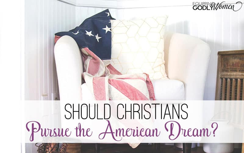 Should Christians Pursue the American Dream?