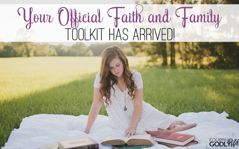 Your Official Faith and Family Toolkit Has Arrived!