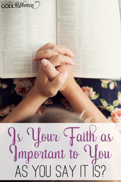 You say your faith is important to you -- but is it really?