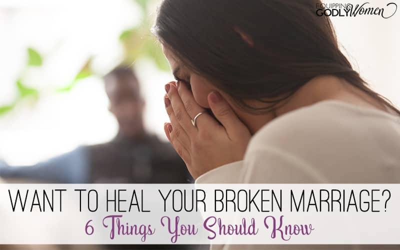 Want to Fix a Broken Marriage? 6 Things You Should Know