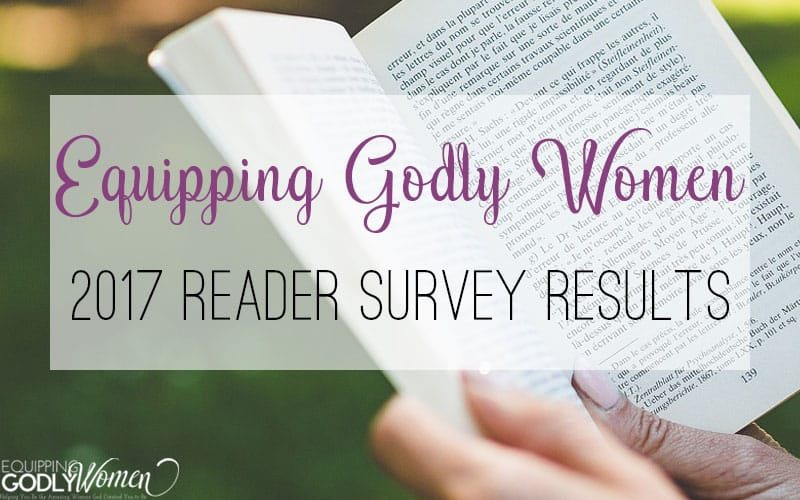 2017 Equipping Godly Women Reader Survey Results