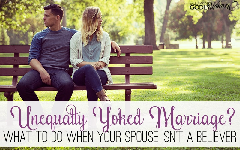 Unequally Yoked Marriage? Here's What to Do When Your Spouse isn't a Believer