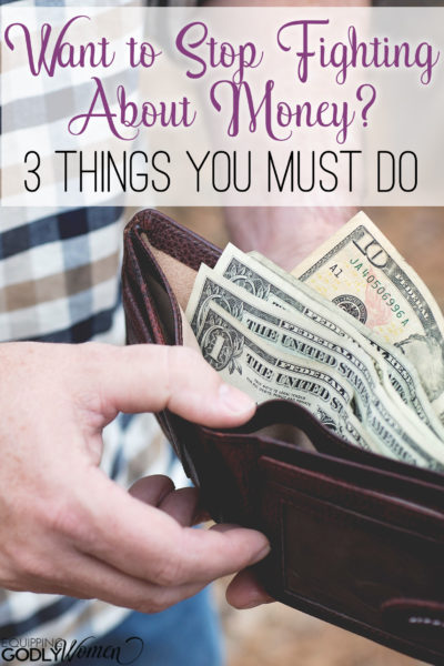 Want to stop fighting about money? Here are three things you and your husband MUST do!