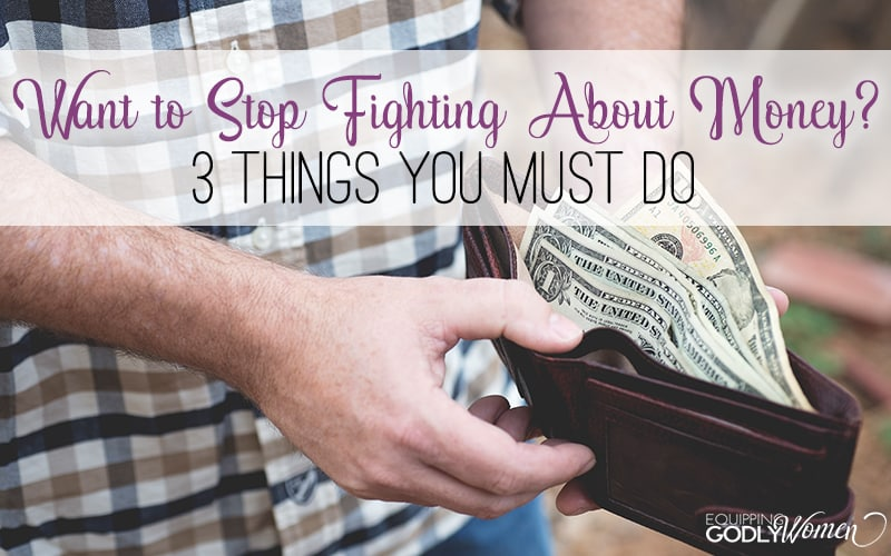 Want to Stop Fighting About Money? 3 Things You MUST Do