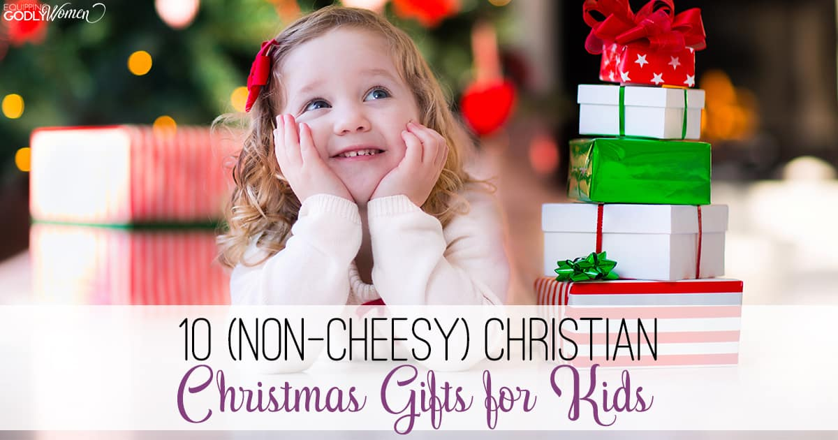 10 (Non-Cheesy) Christian Christmas Gifts for Kids - Equipping Godly ...