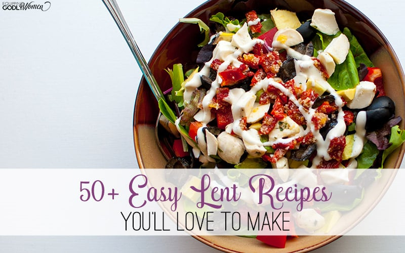 50+ Easy Lent Recipes You'll Love to Make