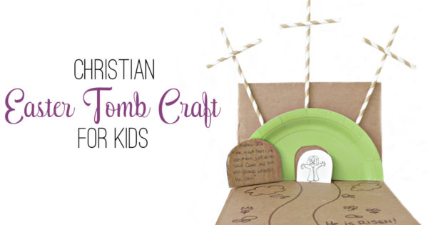 He is Risen! Empty Tomb Craft for Kids