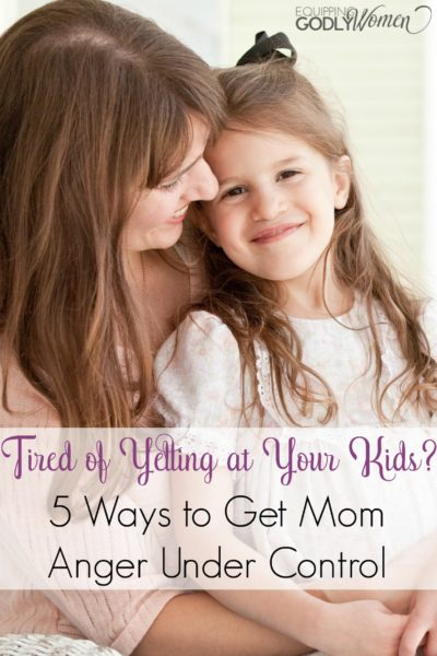 These 5 steps have helped me to keep my mom anger under control, even when my kids test my temper!