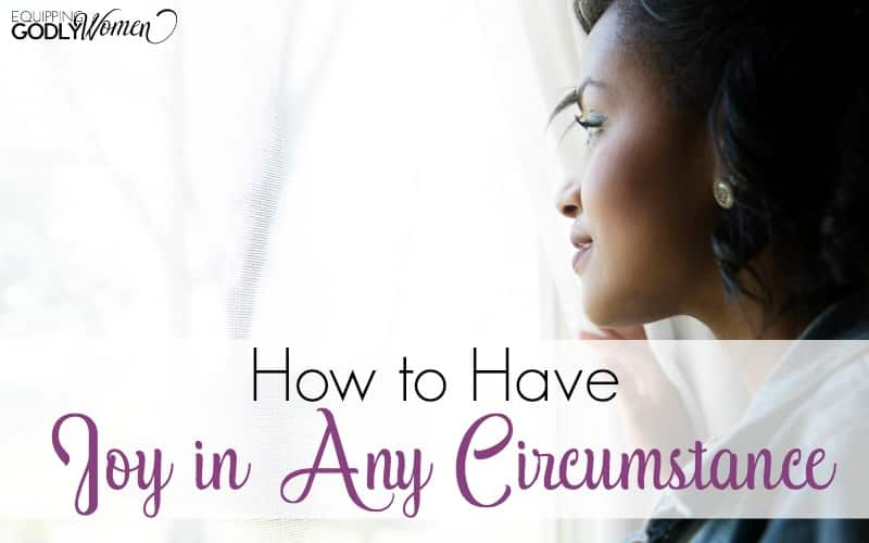 How to Have Joy in Any Circumstance