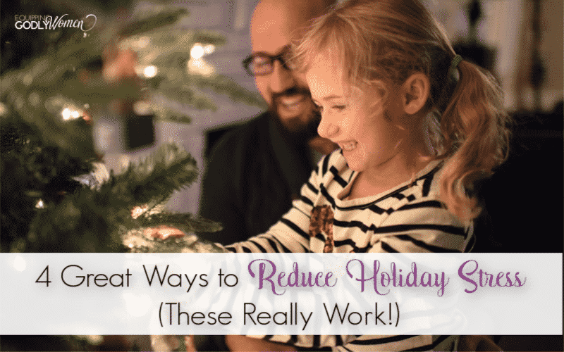 4 Great Ways to Reduce Holiday Stress (These Really Work!)