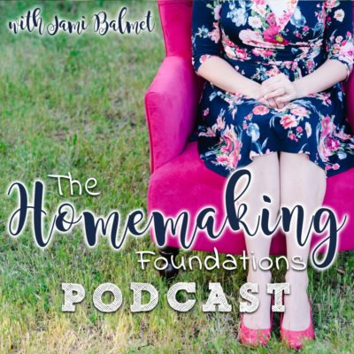 homemaking foundations podcast