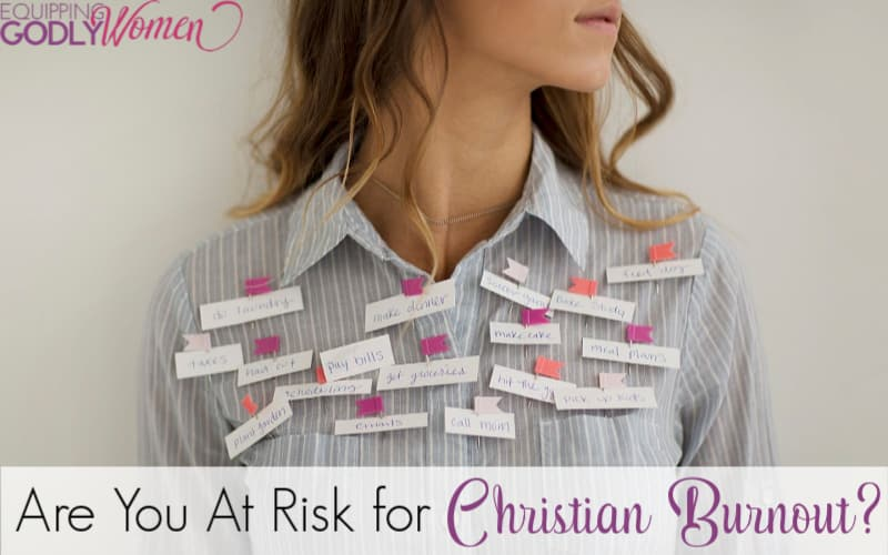 Are You at Risk for Christian Burnout?
