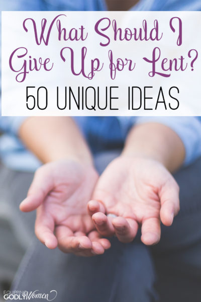 Wondering what to give up for Lent? Why not try one of these 50 new and intriguing ideas?