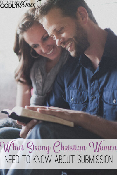 What Strong Christian Women Need to Know About Submission
