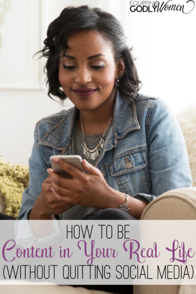 How to be Content with Your Real Life (Without Quitting Social Media)
