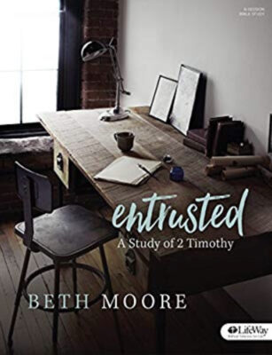 Entrusted Beth Moore Bible Study