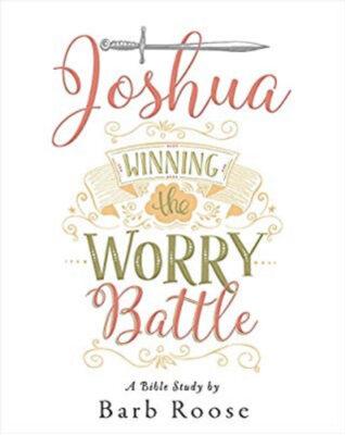Joshua Winning the Worry Battle Bible Study Cover