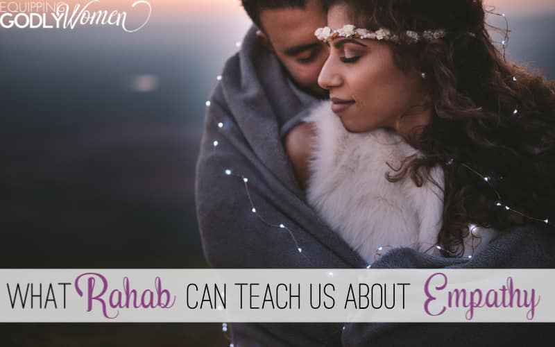 """Ever wonder, """"Who was Rahab in the Bible and what can she teach us today?"""" Find out what Rahab can teach us about empathy here."""